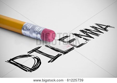 The word dilemma against pencil with an eraser