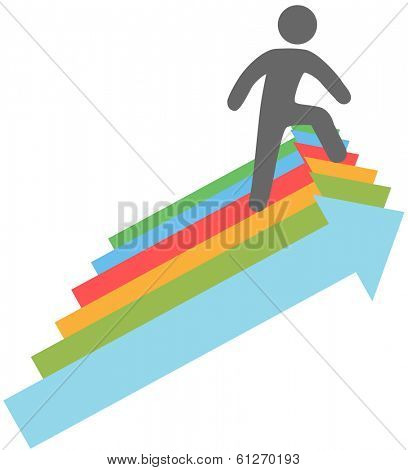 Successful person climbing up steps of  arrow symbols to progress