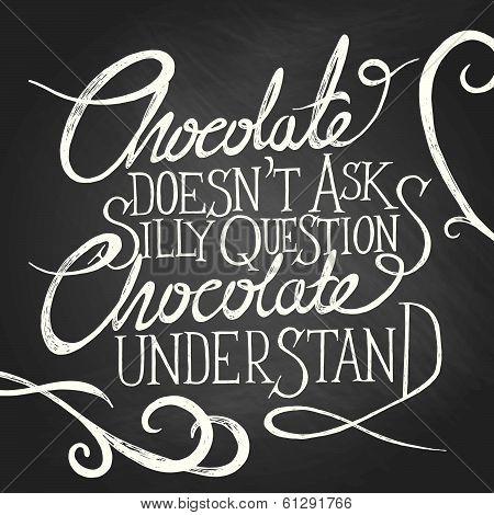 CHOCOLATE understand - phrase