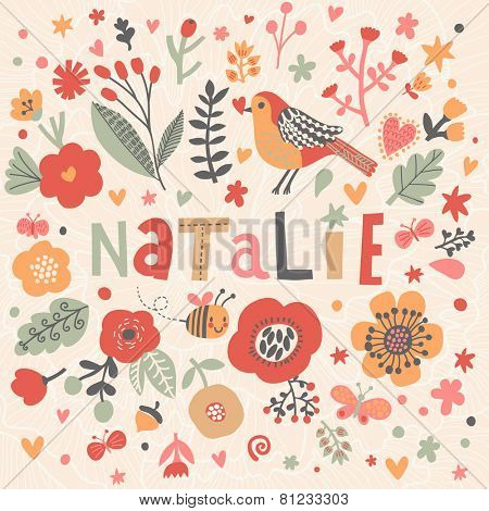 Bright card with beautiful name Natalie in poppy flowers, bees and butterflies. Awesome female name design in bright colors. Tremendous vector background for fabulous designs