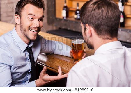 Sharing Beer With Good Friend.
