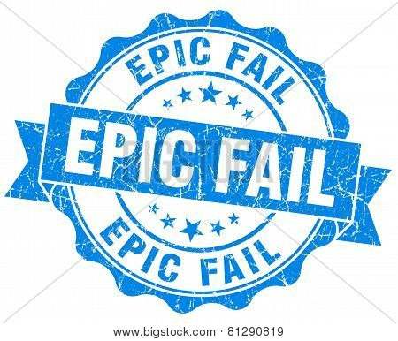 Epic Fail Blue Grunge Seal Isolated On White