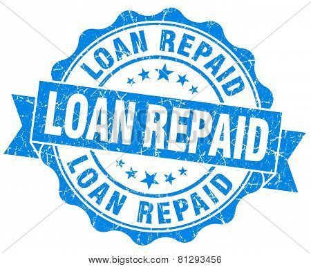 Loan Repaid Blue Grunge Seal Isolated On White
