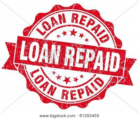 Loan Repaid Red Grunge Seal Isolated On White