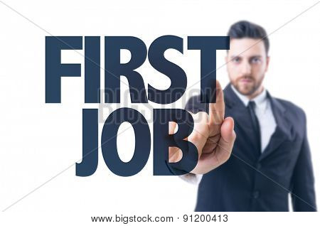 Business man pointing the text: First Job