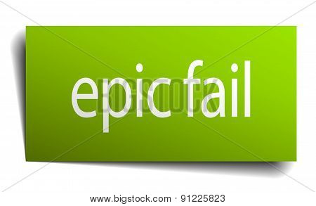 Epic Fail Green Paper Sign Isolated On White