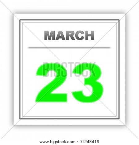March 23. Day on the calendar. 3d