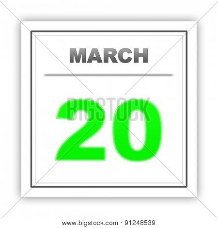 March 20. Day on the calendar. 3d