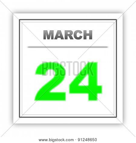 March 24. Day on the calendar. 3d