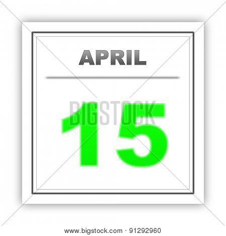 April 15. Day on the calendar. 3d