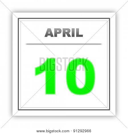 April 10. Day on the calendar. 3d