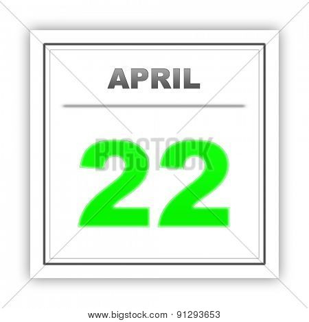 April 22. Day on the calendar. 3d