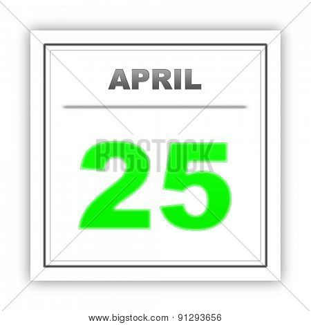April 25. Day on the calendar. 3d