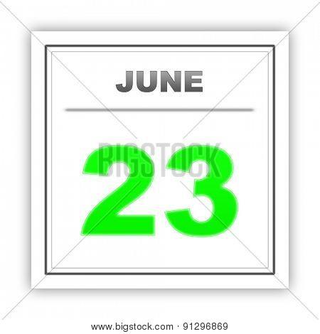 June 23. Day on the calendar. 3d