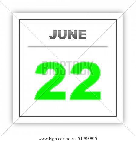 June 22. Day on the calendar. 3d