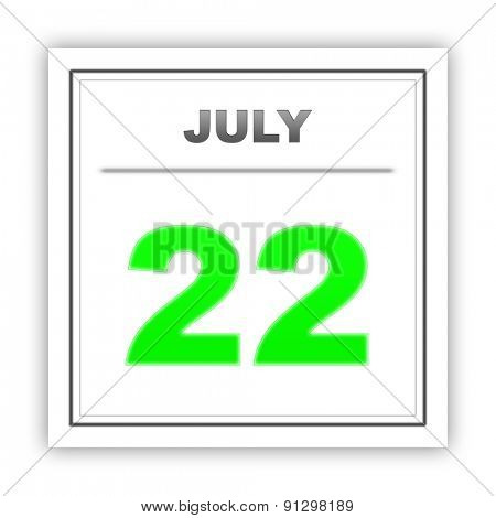 July 22. Day on the calendar. 3d