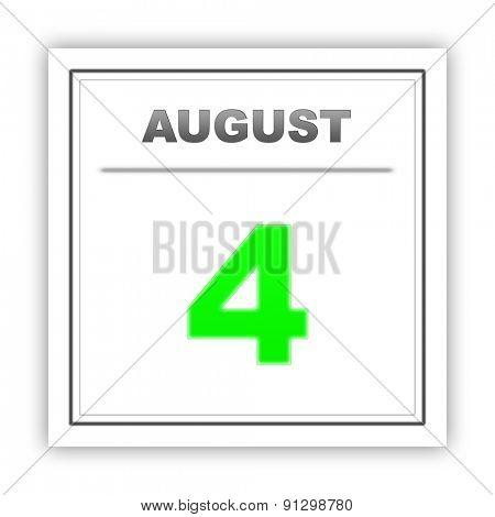 August 4. Day on the calendar. 3d