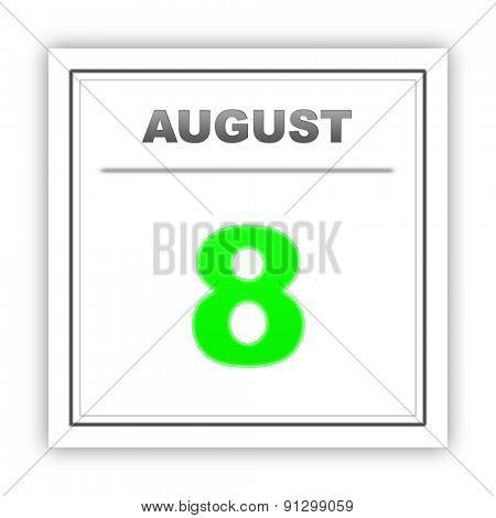 August 8. Day on the calendar. 3d