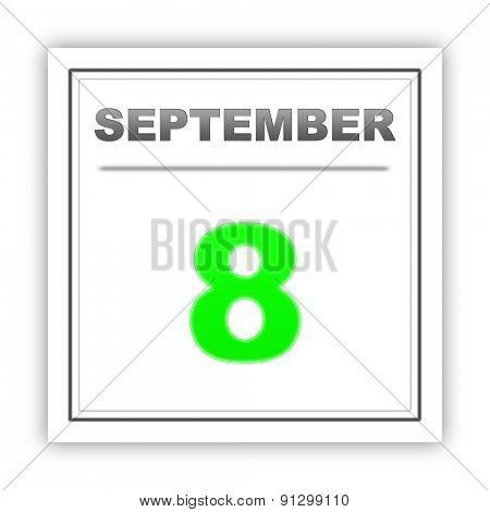 September 8. Day on the calendar. 3d