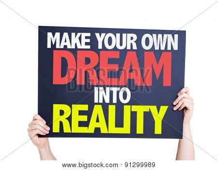 Make Your Own Dream Into Reality card isolated on white