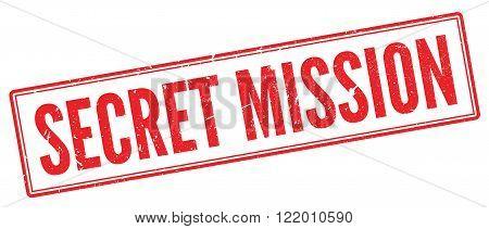 Secret Mission red rubber stamp on white. Print impress overprint.