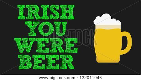 Irish You Were Beer written on a conceptual image