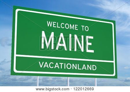 Welcome to Maine state concept on road sign