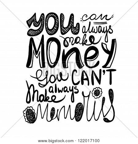 You Can Always Make Money You Can't Always Make Memories Lettering Isolated Illustration