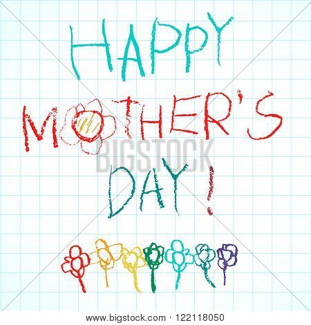 Happy Mother`s Day child drawing may used like greeting card