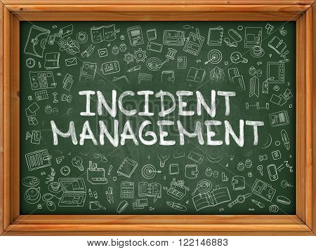 Hand Drawn Incident Management on Green Chalkboard. Hand Drawn Doodle Icons Around Chalkboard. Modern Illustration with Line Style.
