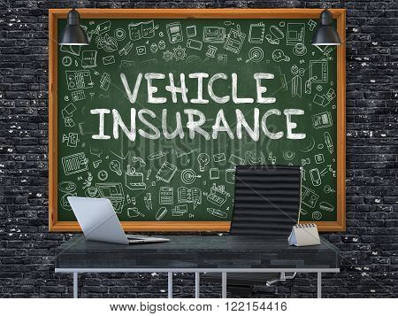Vehicle Insurance - Handwritten Inscription by Chalk on Green Chalkboard with Doodle Icons Around. Business Concept in the Interior of a Modern Office on the Dark Brick Wall Background. 3D.