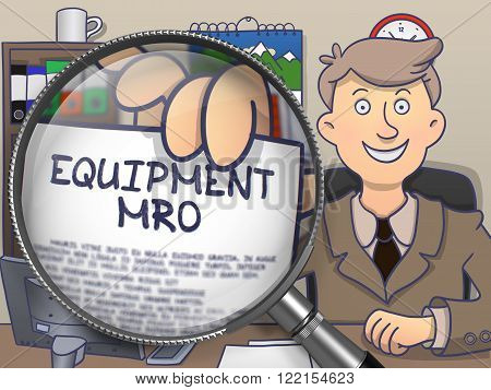 Equipment MRO through Magnifier. Businessman Shows Paper with Concept. Closeup View. Colored Doodle Style Illustration.