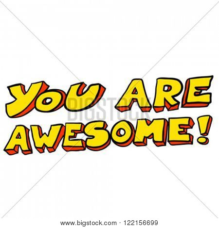 freehand drawn cartoon illustration of you are awesome text