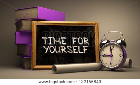 Time for Yourself - Chalkboard with Hand Drawn Text, Stack of Books, Alarm Clock and Rolls of Paper on Blurred Background. Toned Image. 3D Render.