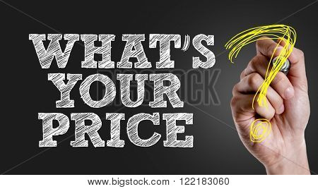 Hand writing the text: Whats Your Price?