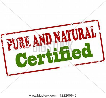 Rubber stamp with text pure and natural certified inside vector illustration