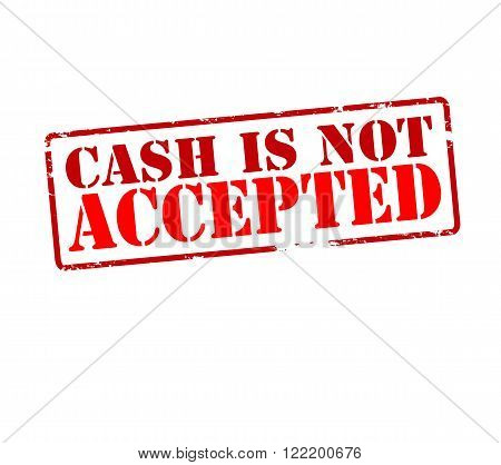 Rubber stamp with text cash is not accepted inside vector illustration