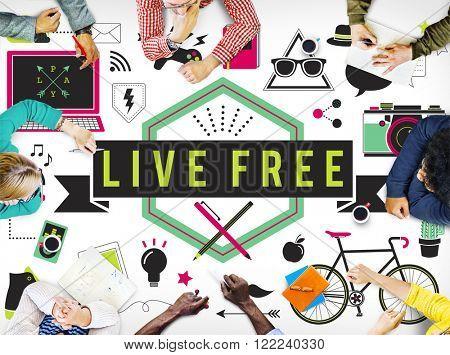 Live Free Freedom Alive Enjoy Concept