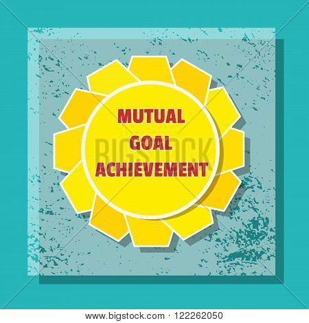 Business Typography Concept Mutual Goal Acievement. Geometrical materials flat color. Idea for company reward ceremony meeting. Template for poster banner flyer web design. Vector illustration