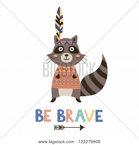Be brave vector card with a cute raccoon. Great choice for greeting cards, posters or prints