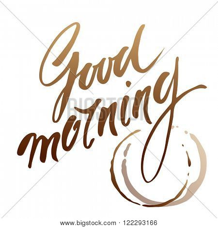 Good morning handwritten inscription and imprint of a cup of coffee. Brown morning coffee stain. Hand lettering. Vector illustration.