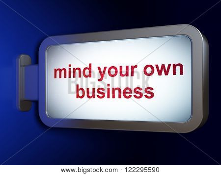 Business concept: Mind Your own Business on billboard background