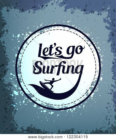 Let's Go Surfing Circle Icon with Surfer in a Grungy Background. Vector Illustration