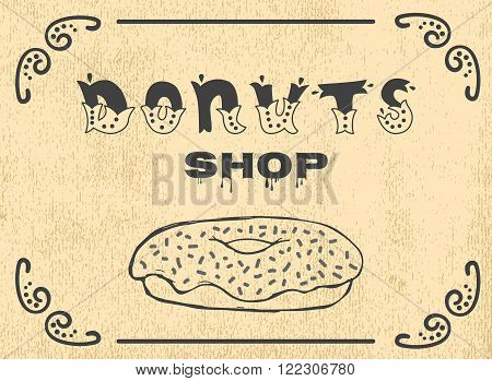 Donuts shop. The sign shop or decoration for the menu. Hand lettering inscription.