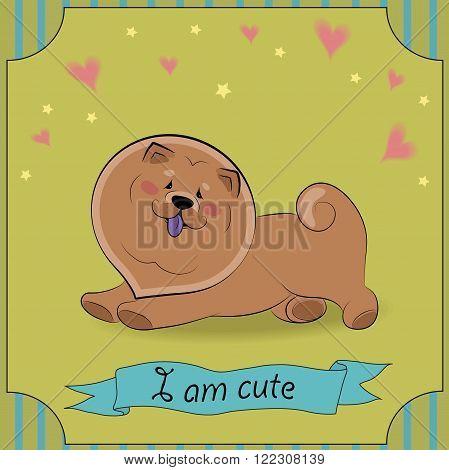 Cute dog Chow. I am cute. Vector Illustration