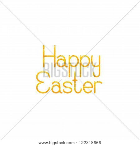 Greeting card with shabby golden lettering Happy Easter isolated on white background