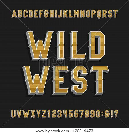 Vintage wild west alphabet vector font. 3D effect letters and numbers on a dark background. Retro vector typeface for labels, flyers, headlines, posters etc.