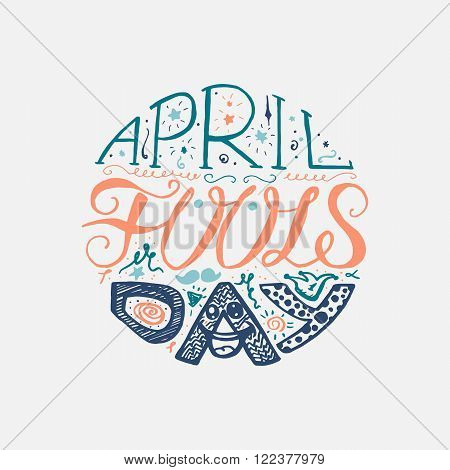 April Fools Day Hand Drawn Lettering with smile jester hat and mustache for print poster web greeting card illustrations. Vector