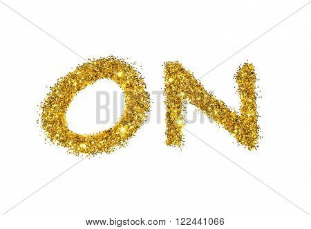 Word On of gold glitter on white background