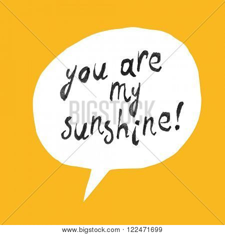 You Are My Sunshine Lettering On Yellow Paper Texture. Raster version